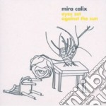 (LP VINILE) Eyes set against the sun lp vinile di Calix Mira