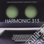 Harmonic 313 - When Machines Exceed Human Intelligence cd musicale di HARMONIC 313
