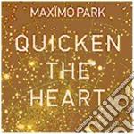 Maximo Park - Quicken The Hearth cd musicale di MAXIMO PARK