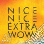 Nice Nice - Extra Wow cd musicale di NICE NICE