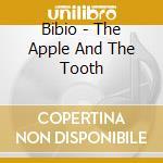 Bibio - The Apple And The Tooth cd musicale di BIBIO