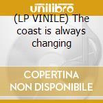 (LP VINILE) The coast is always changing lp vinile di Park Maximo