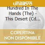 This desert cd musicale di HUNDRED IN THE HANDS
