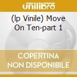 (LP VINILE) MOVE ON TEN-PART 1                        lp vinile di AUTECHRE