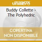Buddy Collette - The Polyhedric cd musicale di Buddy Collette