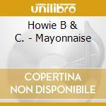 Howie B & C. - Mayonnaise cd musicale