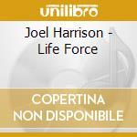 Harrison Joel - Life Force cd musicale di Joel Harrison