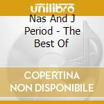 Nas And J Period - The Best Of cd musicale di NAS