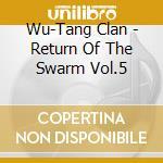 The return of the swarm 5 cd musicale di Clan Wu-tang