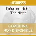 Enforcer - Into The Night cd musicale di ENFORCER