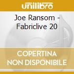 Joe Ransom - Fabriclive 20 cd musicale