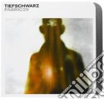 FABRIC 29 - TIEFSCHWARZ cd musicale di ARTISTI VARI