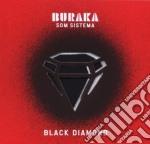 Buraka Som Sistema - Black Diamond cd musicale di BURAKA SOM SISTEMA
