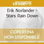 Erik Norlander - Stars Rain Down cd musicale