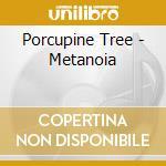 Porcupine Tree - Metanoia cd musicale di Tree Porcupine