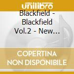 BLACKFIELD VOL.2                          cd musicale di BLACKFIELD