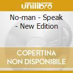 No-man - Speak - New Edition cd musicale di NO-MAN