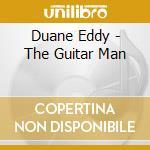Duane Eddy - The Guitar Man cd musicale