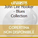 John Lee Hooker - Blues Collection cd musicale di Hooker john lee