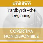 Yardbyrds--the beginning cd musicale di Clapton eric & the