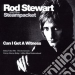 Rod Stewart & The Steampacket - Can I Get A Witness cd musicale di Rod Stewart