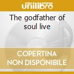 The godfather of soul live cd musicale di James Brown