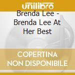 Brenda Lee - Brenda Lee At Her Best cd musicale di Brenda Lee