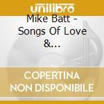 Mike Batt - Songs Of Love & War/Arabesque cd musicale di Mike Batt
