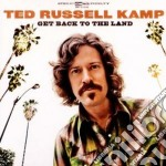 Ted Russell Kamp - Get Back To The Land cd musicale di TED RUSSELL KAMP