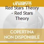 RED STARS THEORY                          cd musicale di RED STARS THEORY