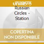 Russian Circles - Station cd musicale di Circles Russian