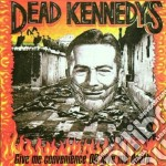 Dead Kennedys - Give Me Convenience cd musicale di Kennedys Dead