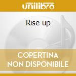 Rise up cd musicale