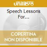 Various - Speech Lessons For... cd musicale