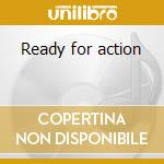 Ready for action cd musicale