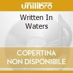 WRITTEN IN WATERS                         cd musicale di VED BUENS ENDE