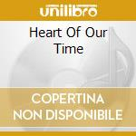 HEART OF OUR TIME                         cd musicale di DEMON