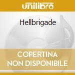 Hellbrigade cd musicale