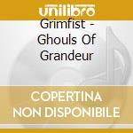 Ghouls of grandeur cd musicale