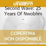The second wave-25 years of nwobhm cd musicale