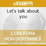 Let's talk about you cd musicale