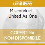 Misconduct - United As One cd musicale