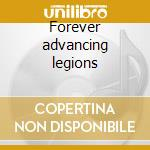 Forever advancing legions cd musicale