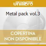 Metal pack vol.3 cd musicale