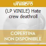 (LP VINILE) Hate crew deathroll lp vinile