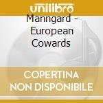 Manngard - European Cowards cd musicale di MANNGARD