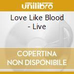 LOVE LIKE BLOOD - LIVE cd musicale di Joke Killing