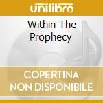 WITHIN THE PROPHECY                       cd musicale di SACRILEGE