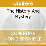THE HISTORY AND MYSTERY                   cd musicale di GONG