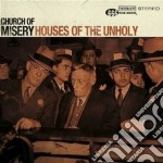 HOUSES OF THE UNHOLY                      cd musicale di CHURCH OF MISERY
